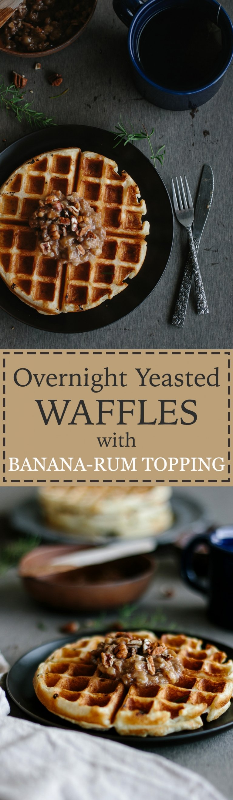 Overnight Yeasted Waffles With Banana Rum Topping