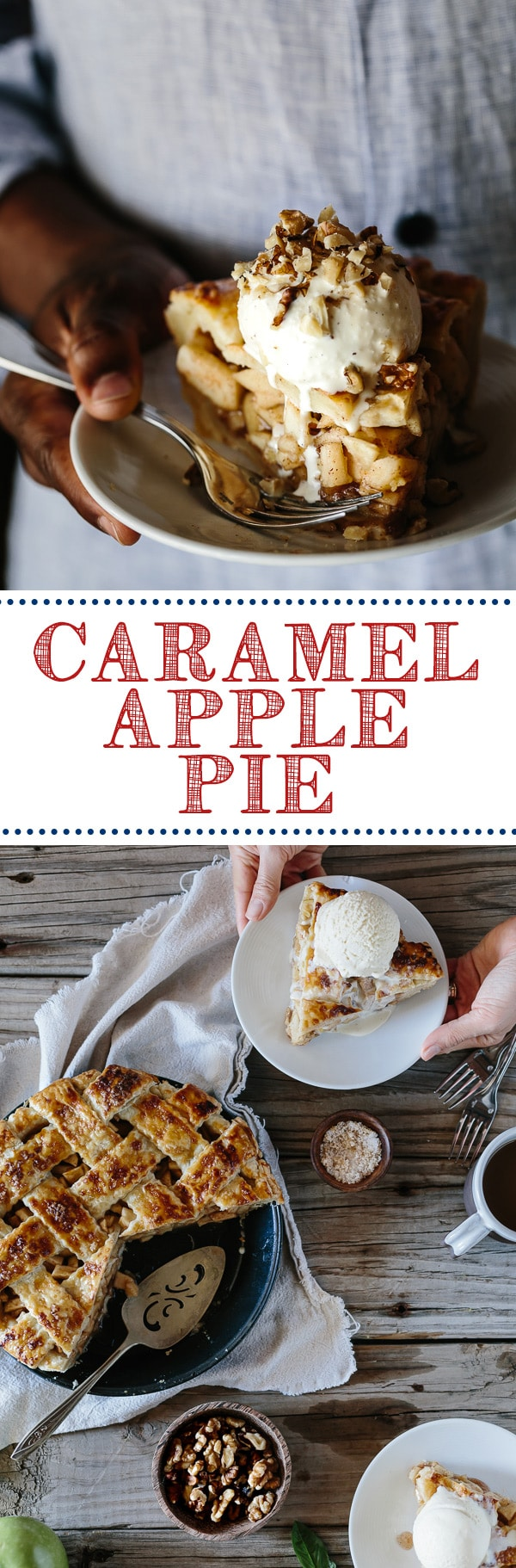 Caramel Apple Pie: A delicious apple pie recipe from Seven Spoons ...