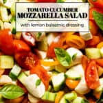 cucumber tomato mozzarella salad close up with text on the image
