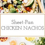 two photos are attached together to create a long pin (for pinterest) for sheet pan chicken nachos