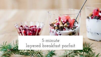 5-minute layered breakfast parfait
