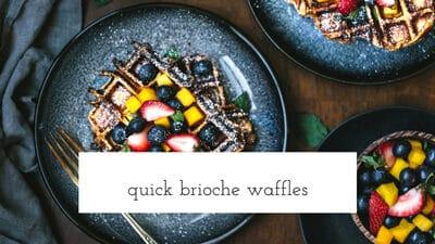 Quick Brioche Waffles