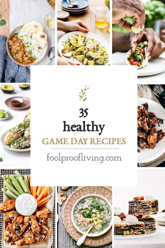 35 Healthy Game Day Recipes Foolproof Living