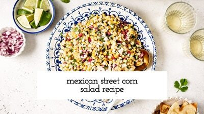 How To Make Mexican Street Corn Salad Video
