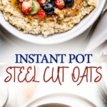 Pressure Cooker Steel Cut Oats