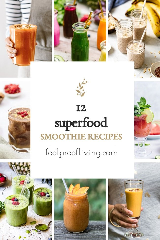 12 Superfood Smoothies To Kickstart Your Day Foolproof Living