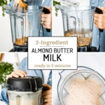 Person showing how to make Almond Butter Milk in 4 different photos