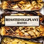Roasted Halved Eggplants on a baking sheet with text on the image
